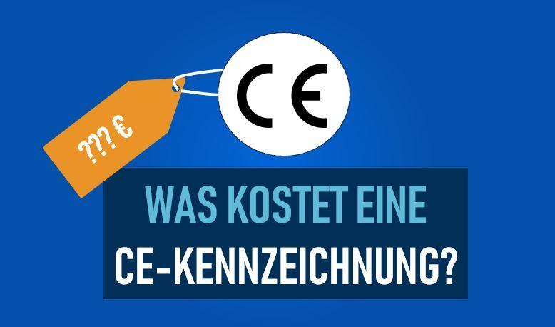 Was kostet eine CE-Kennzeichnung?
