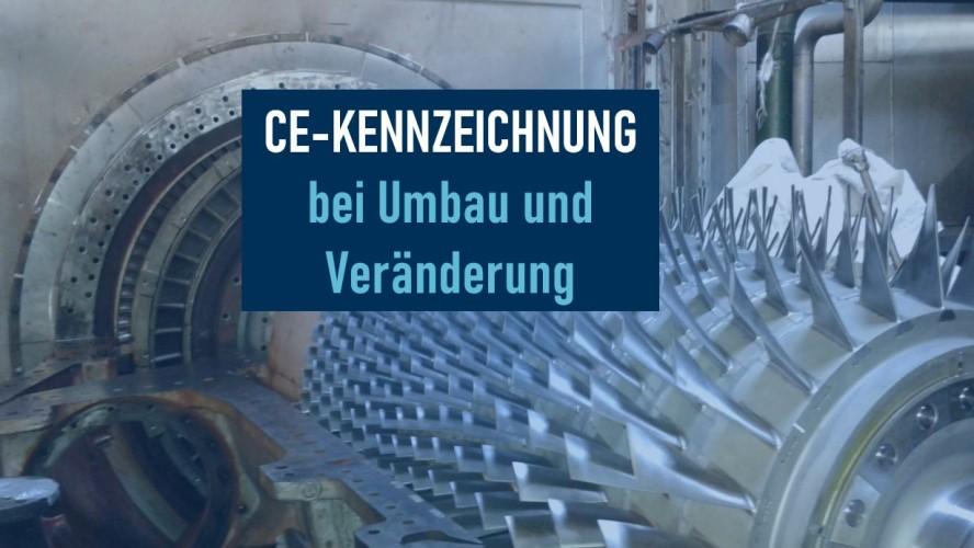 CE-Kennzeichnung bei Umbau und Veränderung